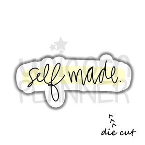Self Made (DIE CUT)
