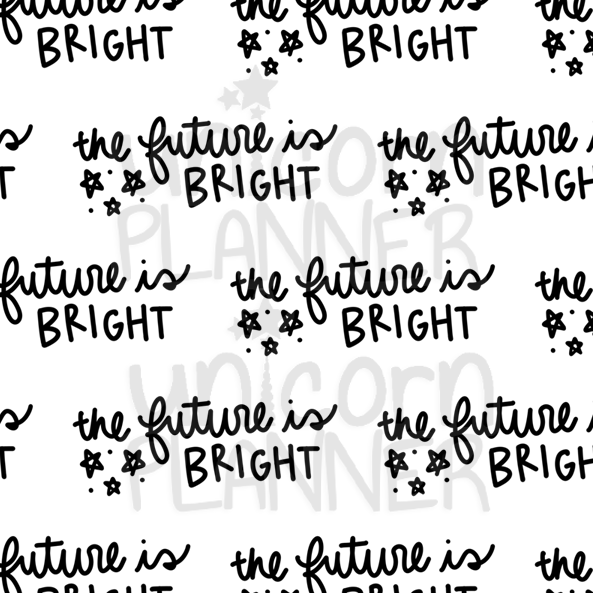 The Future is Bright Printable Paper (DIGITAL DOWNLOAD)