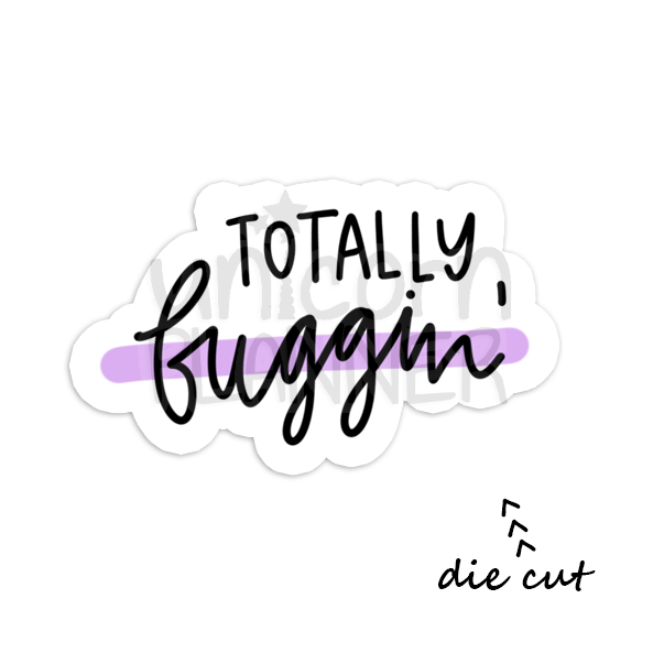 Totally Buggin (DIE CUT)