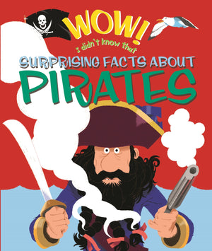 Wow! Surprising Facts about Pirates - by Emma Dod - Books - Daves Deals