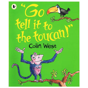 """Go Tell It To The Toucan"" By Colin West, [Product Type] - Daves Deals"
