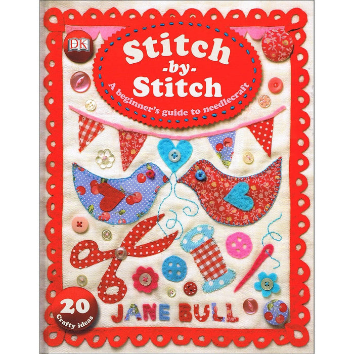 Stitch-by-Stitch - A Beginner's Guide to Needlecraft