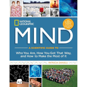 National Geographic Mind: A Scientific Guide to Who You Are, How You Got That Way, and How to Make the Most of It, [Product Type] - Daves Deals