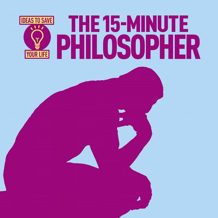 The 15-Minute Philosopher