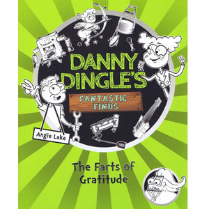 Danny Dingle's Fantastic Finds - The Farts of Gratitude