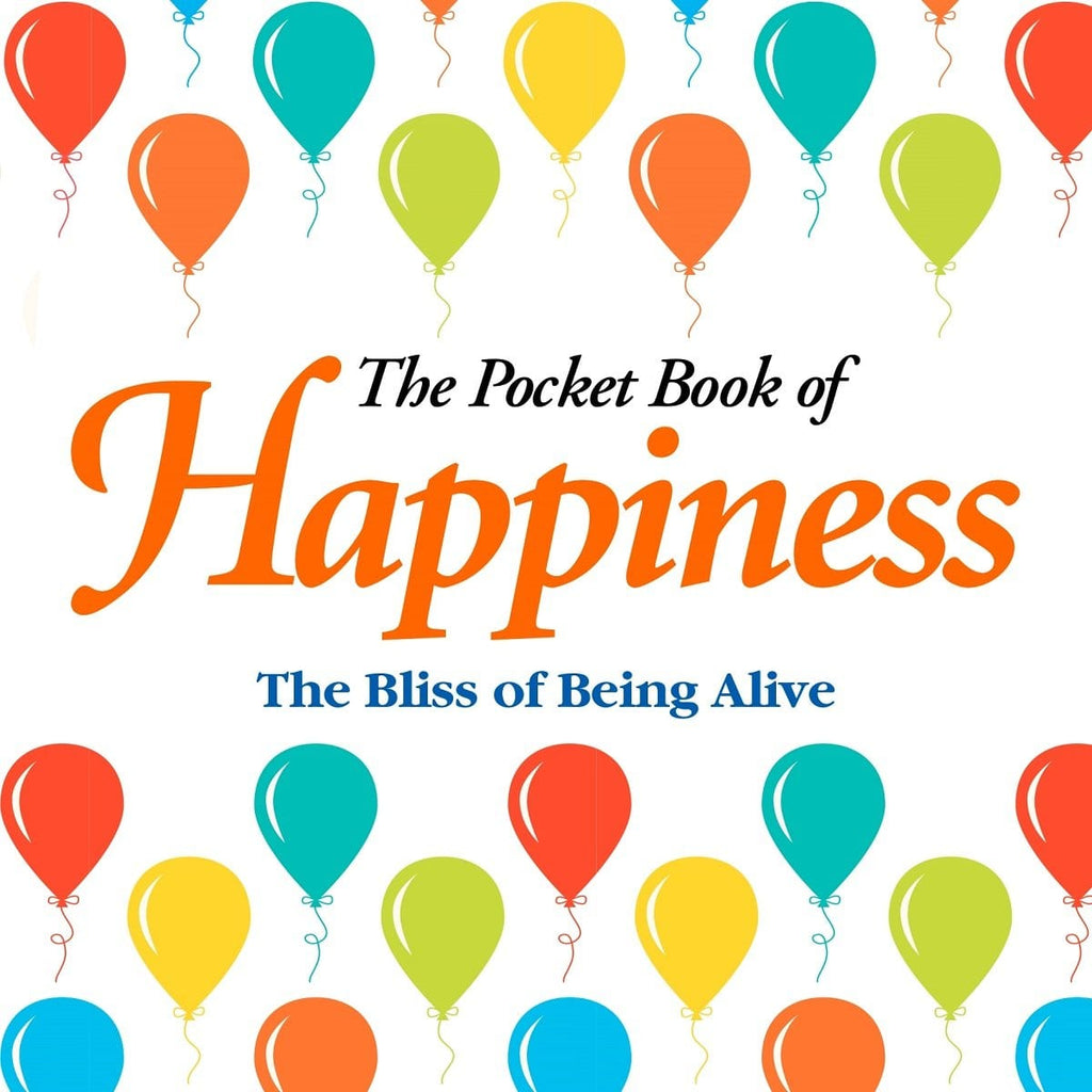 The Pocket Book Of Happiness - The Bliss Of Being Alive, [Product Type] - Daves Deals