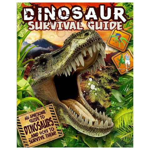 Dinosaur Survival Guide – An Awesome Guide To Dinosaurs…And How To Survive Them!