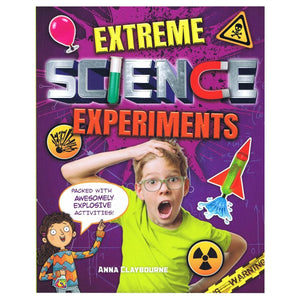 Extreme Science Experiments - Packed With Awesomely Explosive Activities!