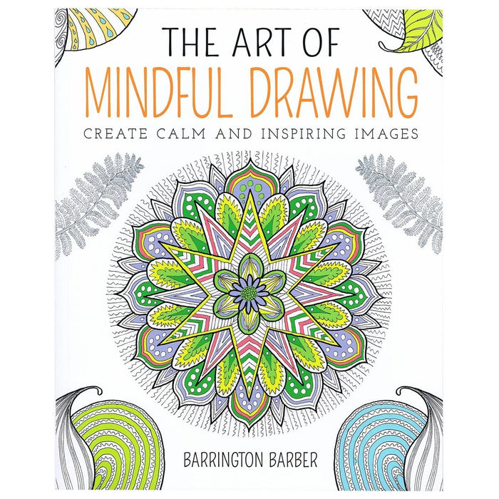 The Art of Mindful Drawing - By Barrington Barber