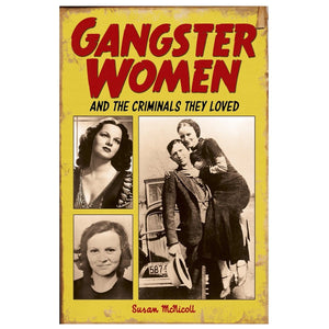 Gangster Women - And The Criminals They Loved, [Product Type] - Daves Deals