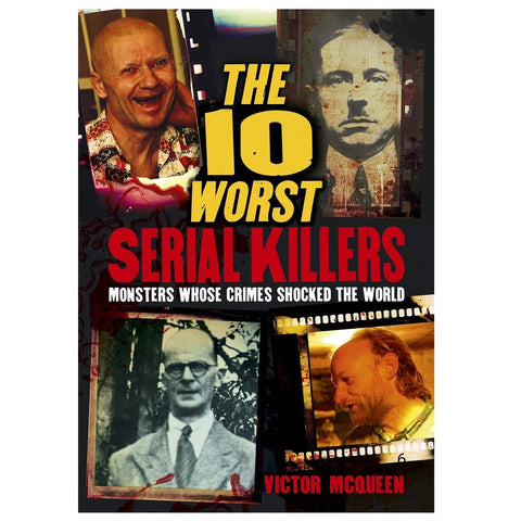 The 10 Worst Serial Killers - Monsters Whose Crimes Shocked The World, [Product Type] - Daves Deals