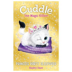 Cuddle the Magic Kitten: Princess Party Sleepover
