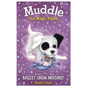 Muddle the Magic Puppy: Ballet Show Mischief
