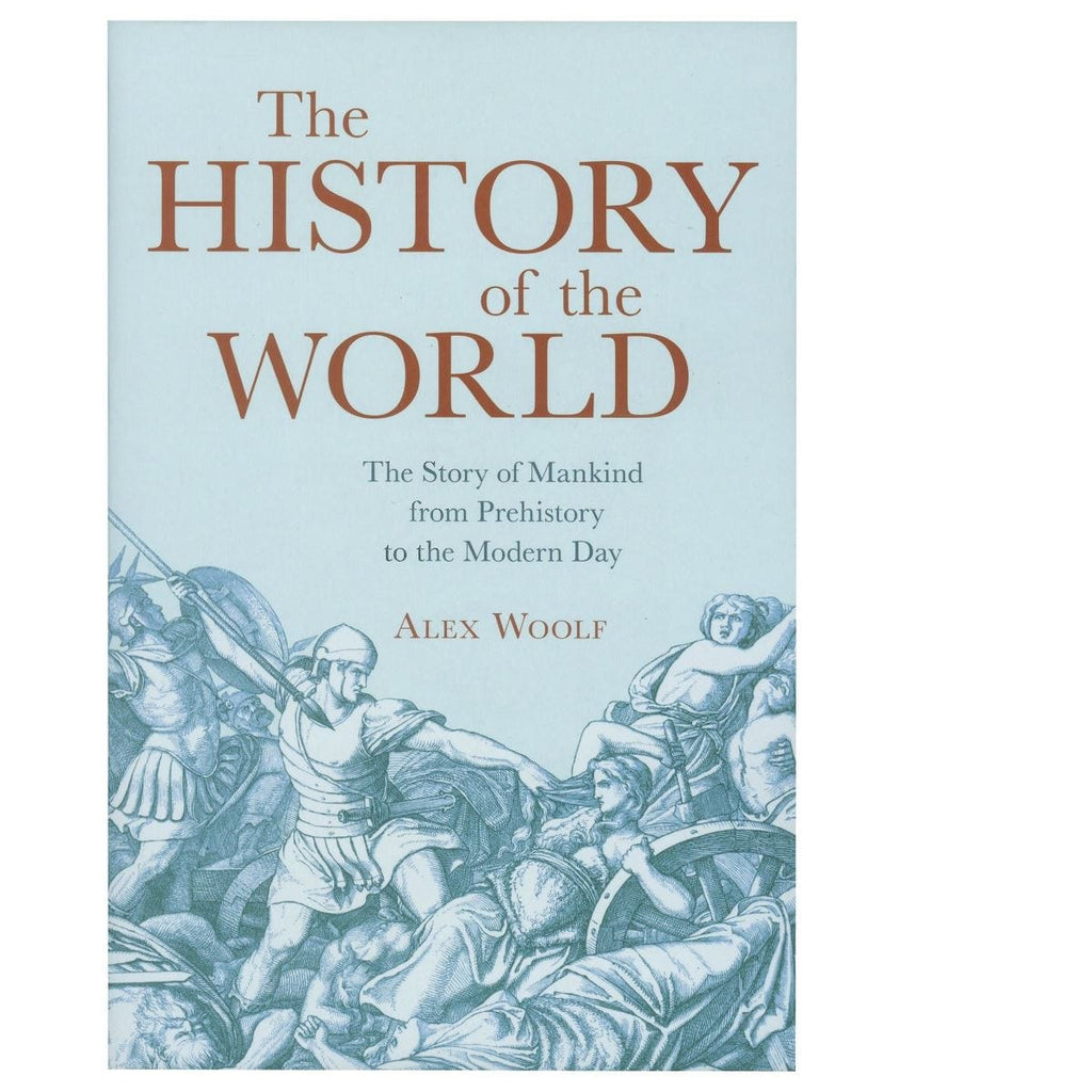 The History Of The World - The Story Of Mankind From Prehistory To The Modern Day
