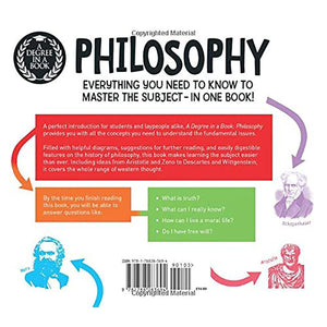 A Degree in a Book: Philosophy: Everything You Need to Know to Master the Subject ... In One Book!