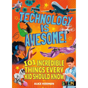 Technology Is Awesome: 101 Incredible Things Every Kid Should Know, [Product Type] - Daves Deals
