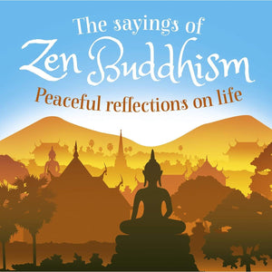 The Sayings of Zen Buddhism: Peaceful Reflections on Life, [Product Type] - Daves Deals