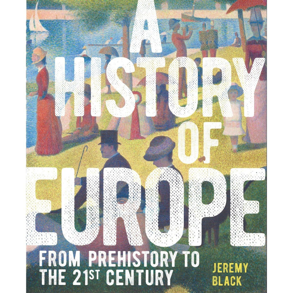 A History of Europe: From Prehistory to the 21st Century - Daves Deals