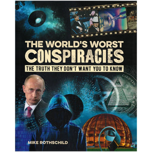 The World's Worst Conspiracies