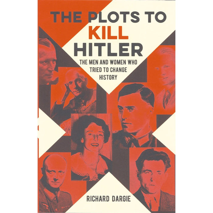 The Plots to Kill Hitler