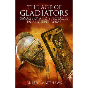 The Age of Gladiators: Savagery and Spectacle in Ancient Rome, [Product Type] - Daves Deals