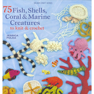 75 Fish, Shells, Coral & Marine Creatures to Knit & Crochet Milner Craft Series - By Jessica Polka, [Product Type] - Daves Deals