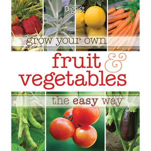 Grow Your Own Fruit & Vegetables The Easy Way