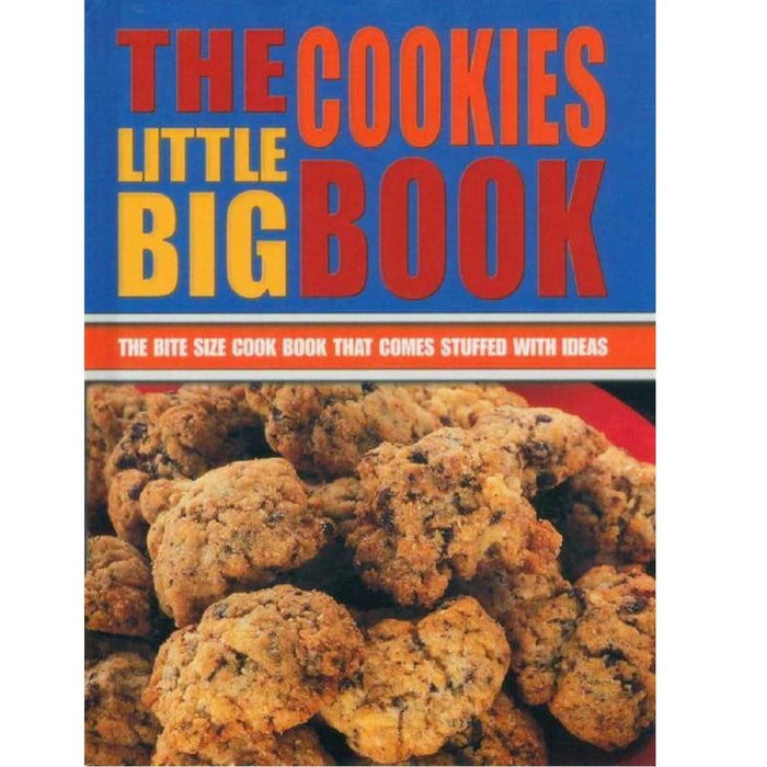 The Little Big Cookies Book The Bite Size Cook Book That comes Stuffed With Ideas