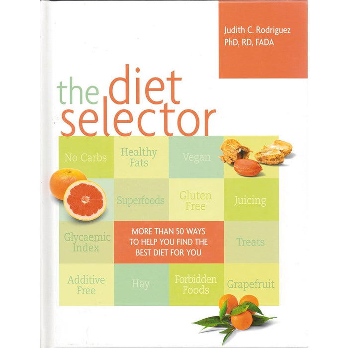 The Diet Selector: How to Choose a Diet Perfectly Tailored to Your Needs