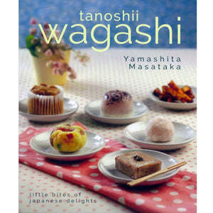 Wagashi: Little Bites of Japanese Delights
