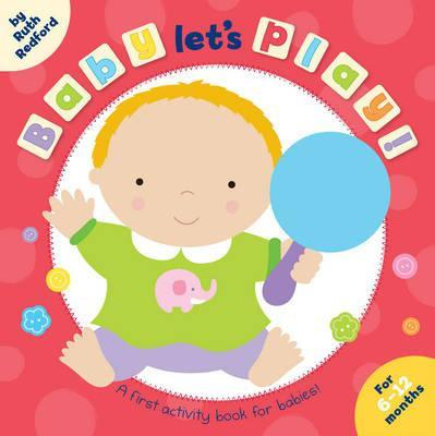 Baby Let's Play - By Ruth Redford, Illustrated by Amy-Lou Sharpe