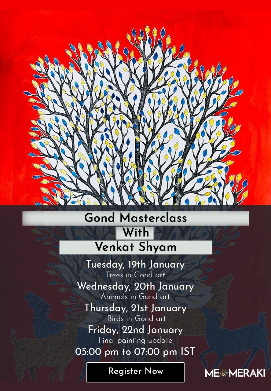 19th, 20th, 21st, 22nd JAN: ONLINE GOND MASTERCLASS WITH VENKAT SHYAM