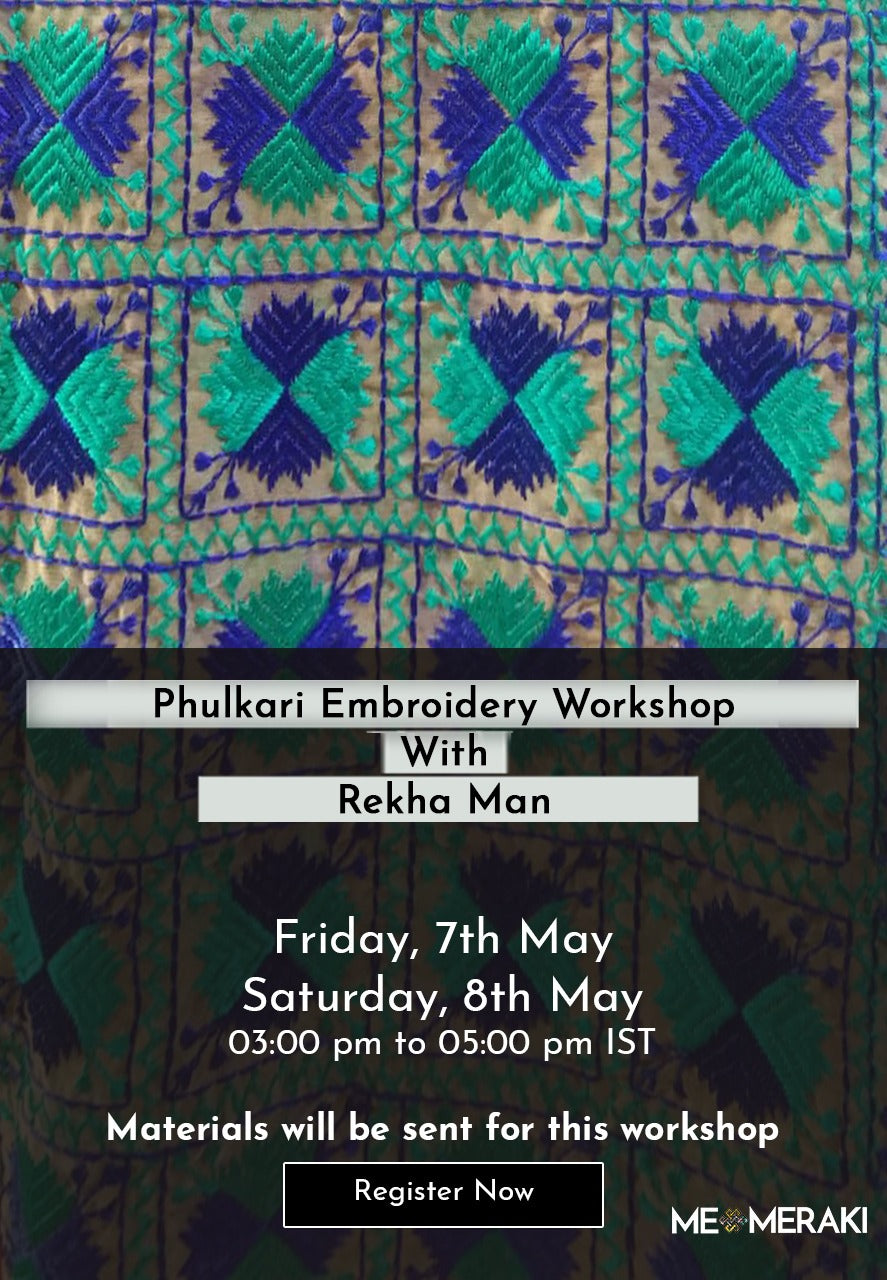 PHULKARI WORKSHOP WITH REKHA MAN