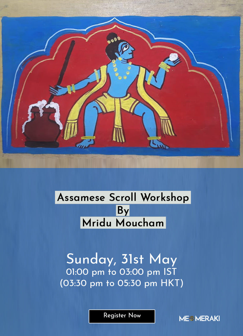 31st MAY: ONLINE ASSAMESE SCROLL WORKSHOP WITH MRIDU MOUCHAM
