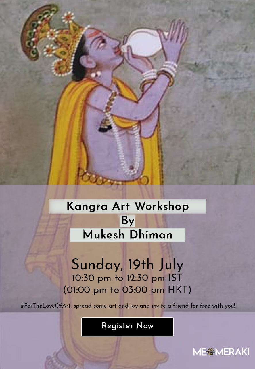 19TH JULY: ONLINE KANGRA ART WORKSHOP BY MUKESH DHIMAN