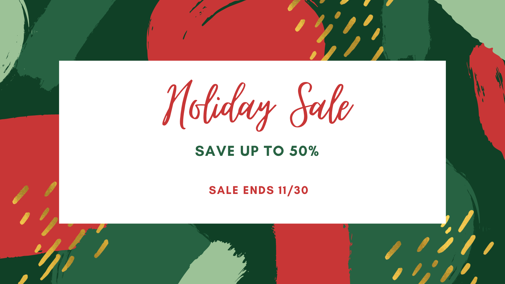 Holiday Sale Save Up To 50%