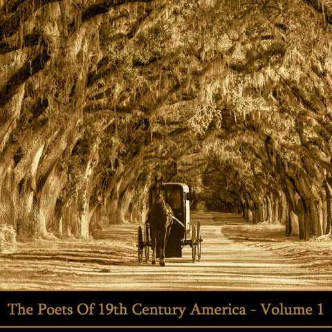 The Poets Of 19th Century America - Volume 1 (Audiobook)