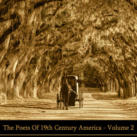 The Poets Of 19th Century America - Volume 2 (Audiobook) - Deadtree Publishing
