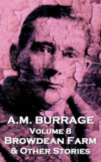 The Short Stories Of A.M. Burrage - Volume 8 - Browdean Farm  & Other Stories (Ebook) - Deadtree Publishing - Ebook - Biography