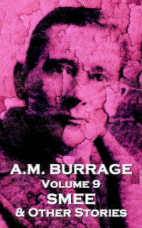The Short Stories Of A.M. Burrage - Volume 9 - Smee & Other Stories (Ebook) - Deadtree Publishing - Ebook - Biography
