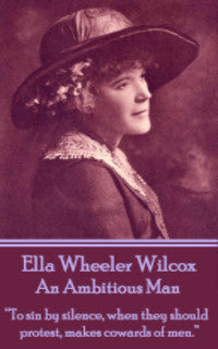 Ella Wheeler Wilcox - An Ambitious Man (Ebook) - Deadtree Publishing - Ebook - Biography