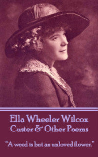 Ella Wheeler Wilcox - Custer & Other Poems (Ebook) - Deadtree Publishing - Ebook - Biography