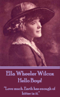 Ella Wheeler Wilcox - Hello Boys! (Ebook) - Deadtree Publishing - Ebook - Biography