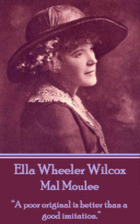 Ella Wheeler Wilcox - Mal Moulee (Ebook) - Deadtree Publishing - Ebook - Biography