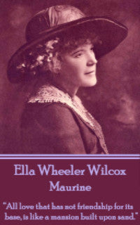 Ella Wheeler Wilcox - Maurine (Ebook) - Deadtree Publishing - Ebook - Biography