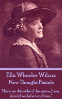 Ella Wheeler Wilcox - New Thought Pastels (Ebook) - Deadtree Publishing - Ebook - Biography