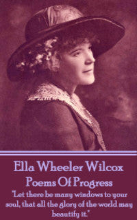 Ella Wheeler Wilcox - Poems Of Progress (Ebook) - Deadtree Publishing - Ebook - Biography