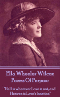 Ella Wheeler Wilcox - Poems Of Purpose (Ebook) - Deadtree Publishing - Ebook - Biography
