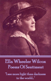 Ella Wheeler Wilcox - Poems Of Sentiment (Ebook) - Deadtree Publishing - Ebook - Biography