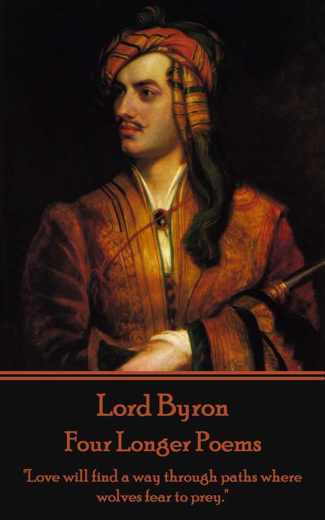 Lord Byron - Four Longer Poems (The Giacour -  Lara - The Siege of Corinth - The Age of Bronze) (Ebook) - Deadtree Publishing